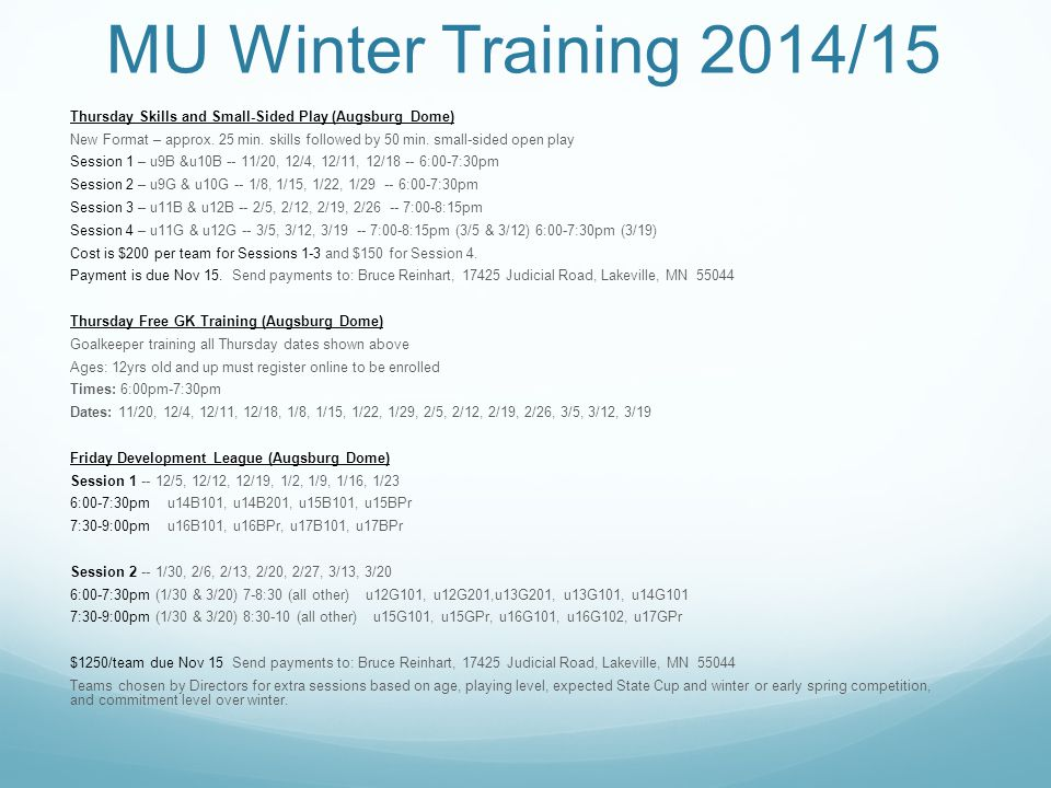 MU Winter Training 2014/15 Thursday Skills and Small-Sided Play (Augsburg Dome) New Format – approx. 25 min. skills followed by 50 min. small-sided op