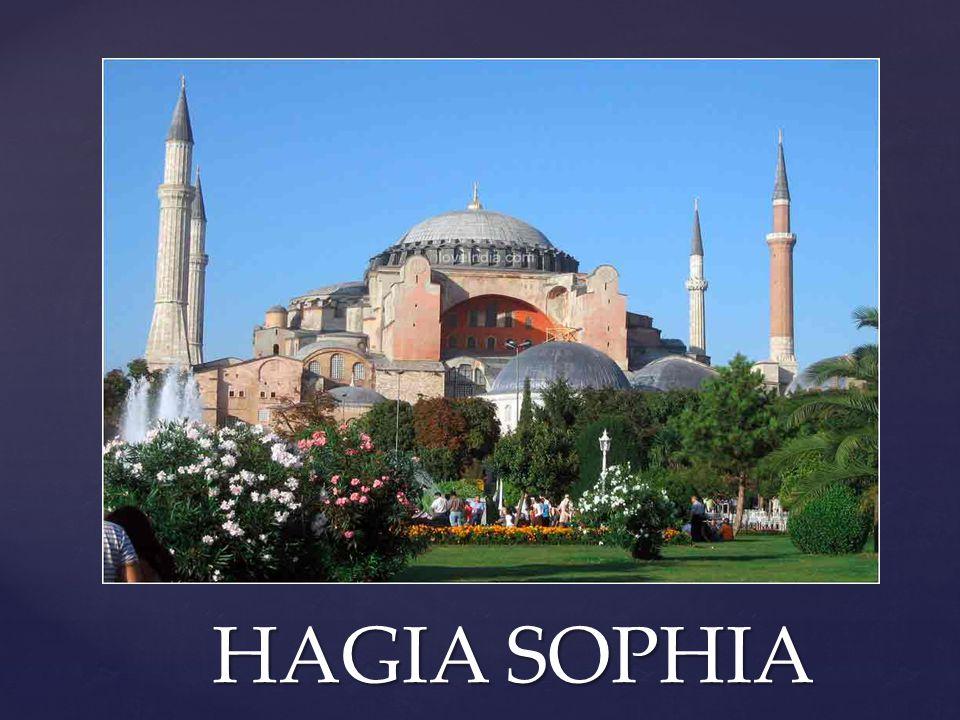 { HAGIA SOPHIA HAGIA SOPHIA