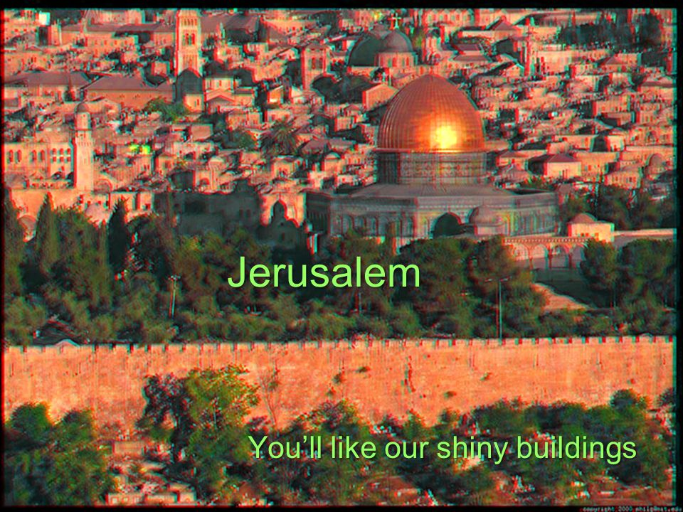 The most reasonable solution Make Jerusalem and international city administered by the United Nations –Open to all peaceful people This has been rejected by Muslims, Jews, and many Christians.