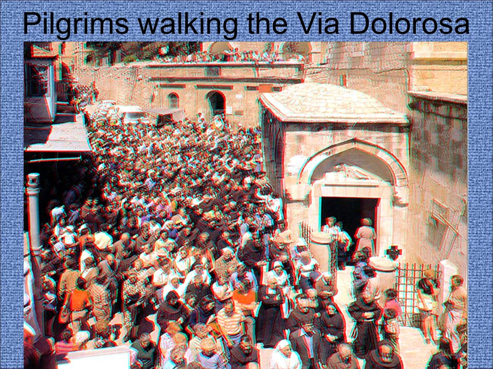 Pilgrims walking the Via Dolorosa