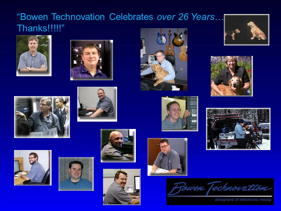 Bowen Technovation Celebrates over 26 Years… Thanks!!!!!