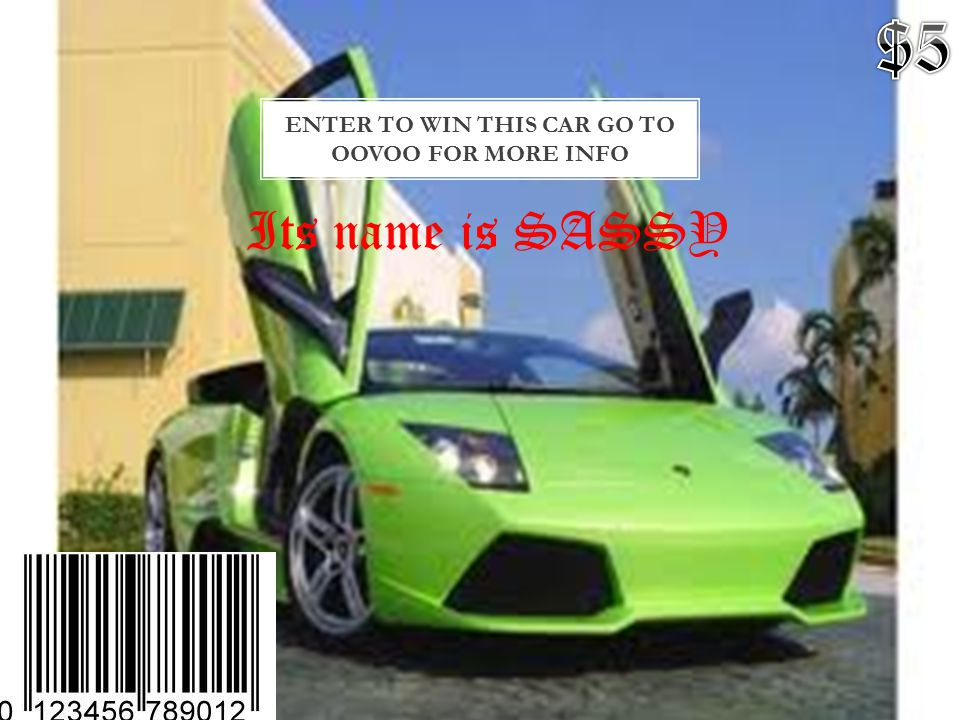 Its name is SASSY ENTER TO WIN THIS CAR GO TO OOVOO FOR MORE INFO