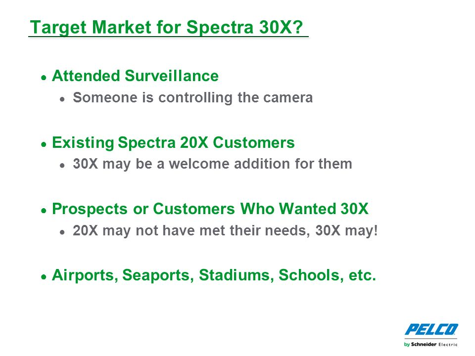 Target Market for Spectra 30X.