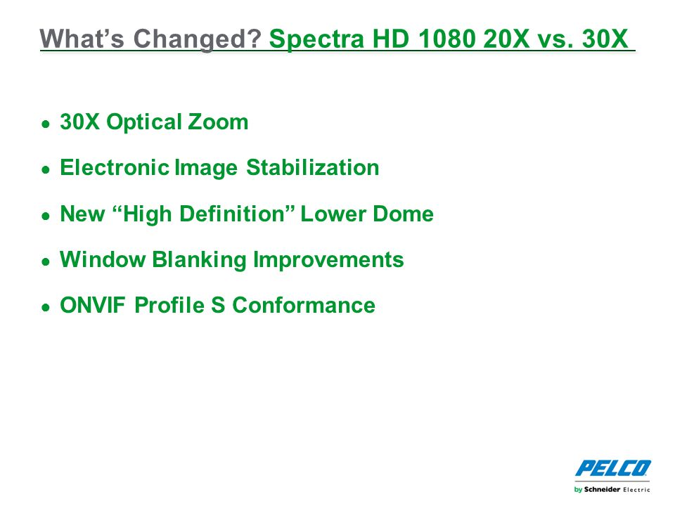 What's Changed. Spectra HD 1080 20X vs.