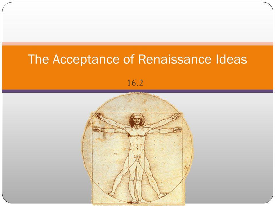 16.2 The Acceptance of Renaissance Ideas