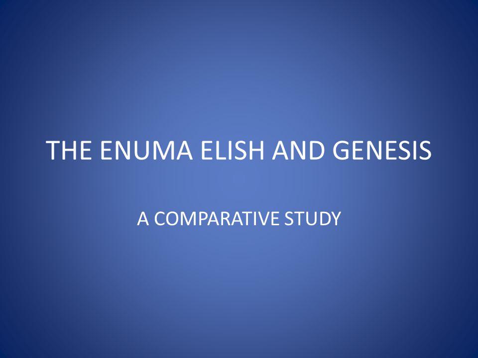 THE ENUMA ELISH AND GENESIS A COMPARATIVE STUDY