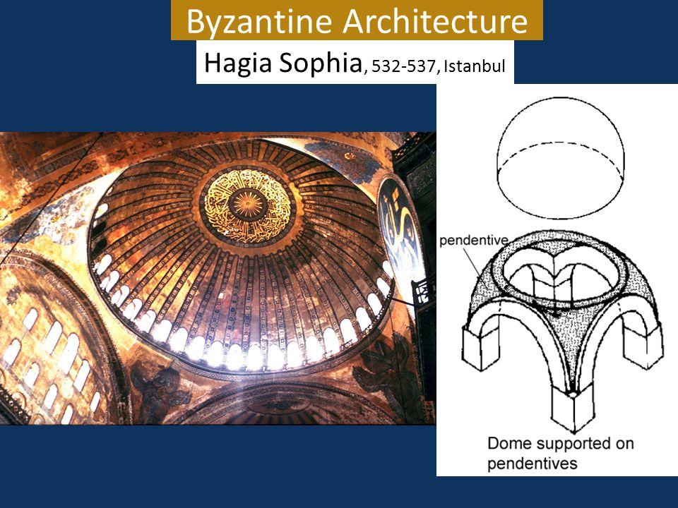 Byzantine Architecture Hagia Sophia, 532-537, Istanbul