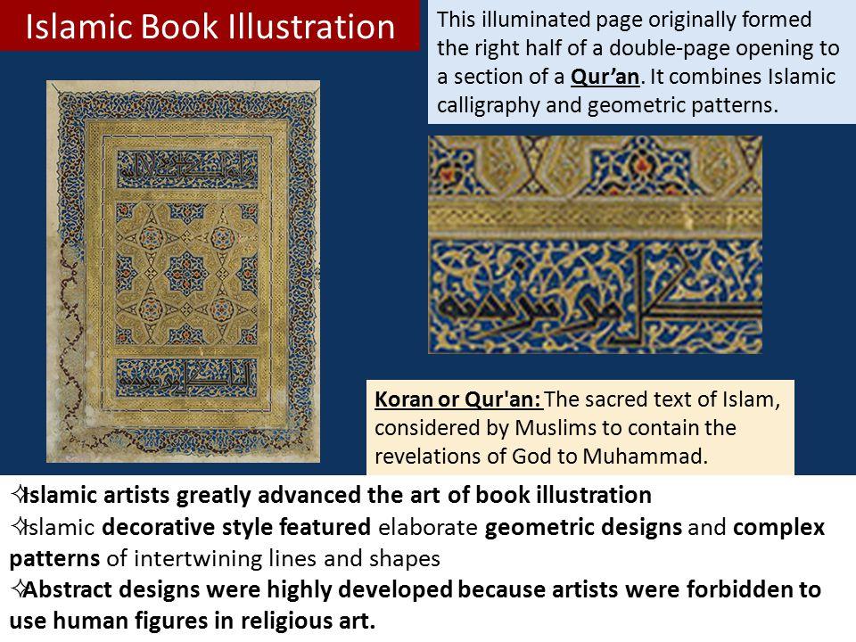 Islamic Book Illustration  Islamic artists greatly advanced the art of book illustration  Islamic decorative style featured elaborate geometric desi