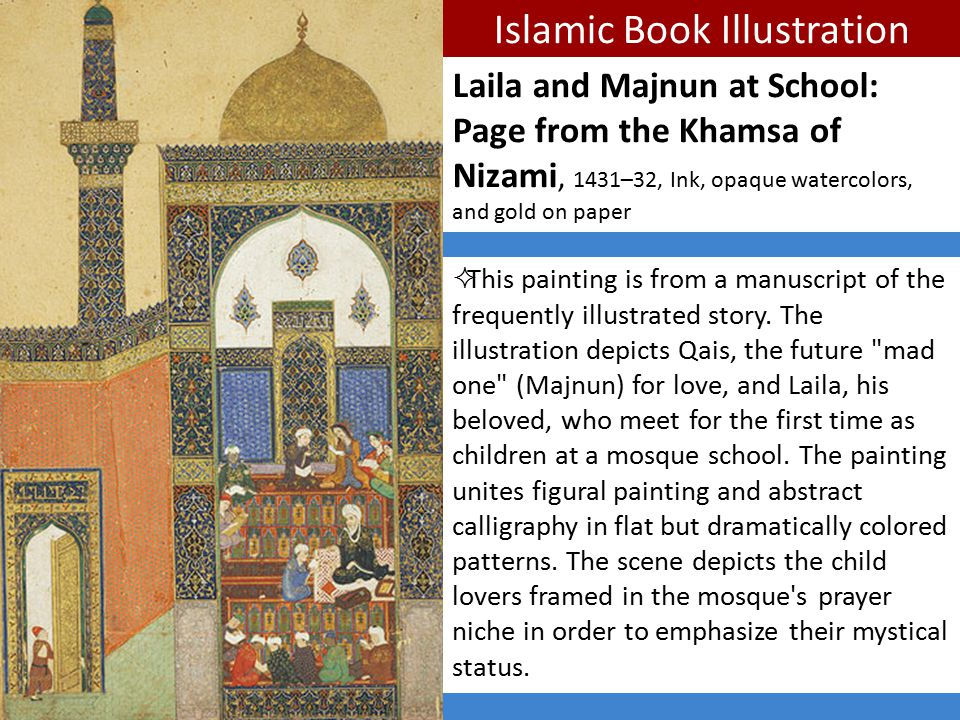 Islamic Book Illustration  This painting is from a manuscript of the frequently illustrated story. The illustration depicts Qais, the future