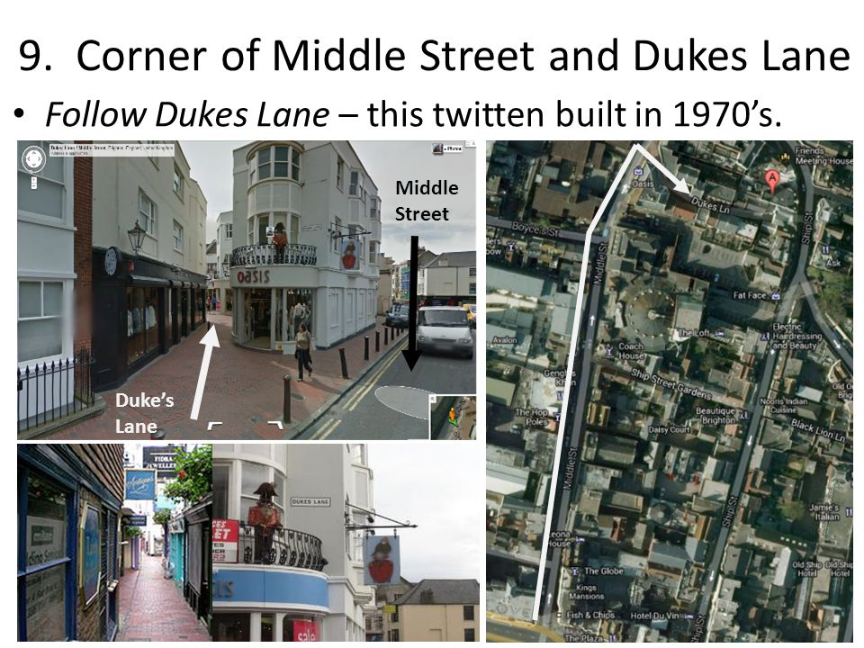 9. Corner of Middle Street and Dukes Lane Follow Dukes Lane – this twitten built in 1970's.