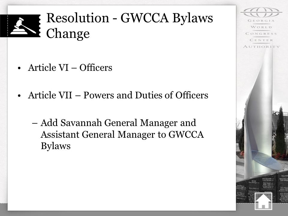 Resolution - GWCCA Bylaws Change Article VI – Officers Article VII – Powers and Duties of Officers –Add Savannah General Manager and Assistant General Manager to GWCCA Bylaws