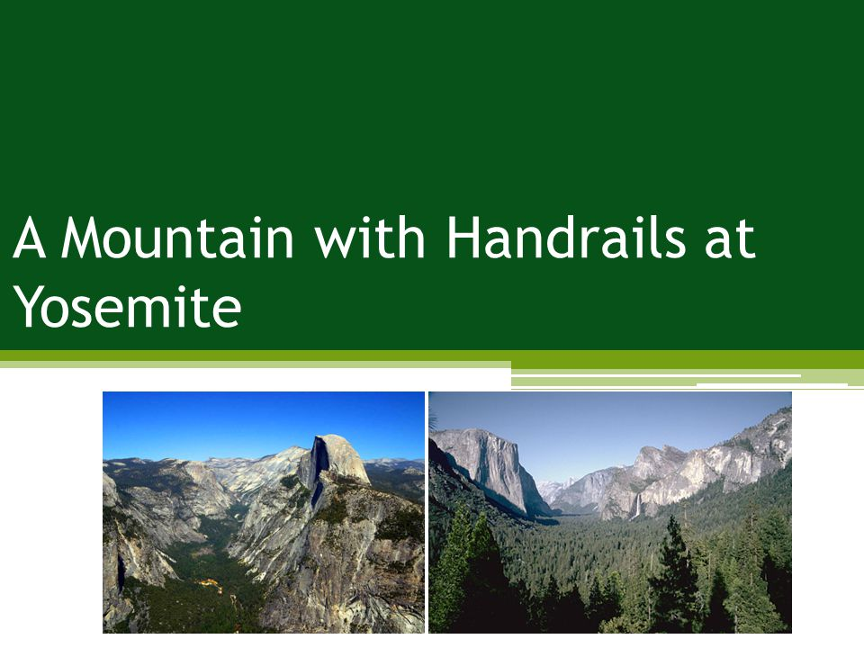 A Mountain with Handrails at Yosemite