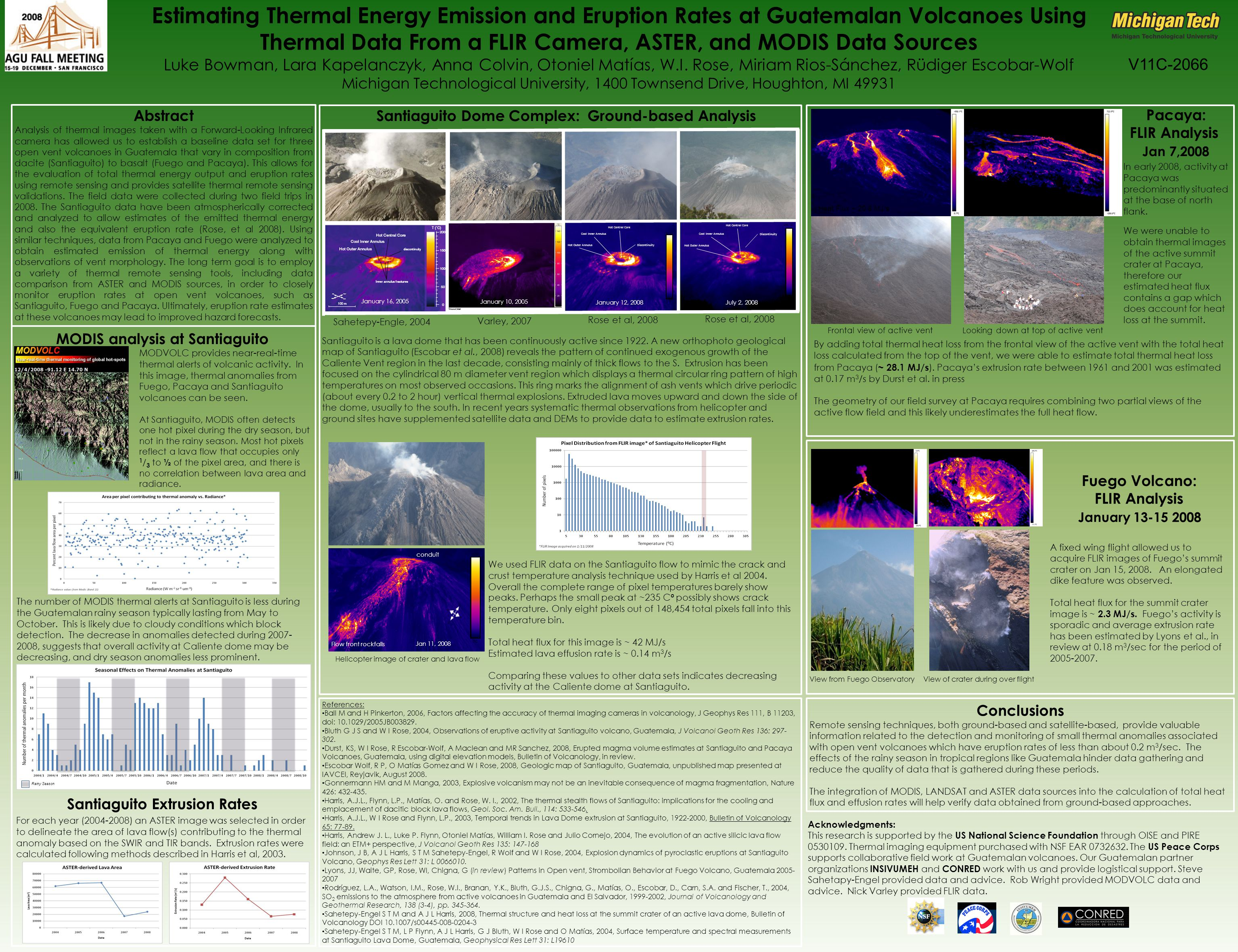 Abstract Analysis of thermal images taken with a Forward-Looking Infrared camera has allowed us to establish a baseline data set for three open vent volcanoes in Guatemala that vary in composition from dacite (Santiaguito) to basalt (Fuego and Pacaya).