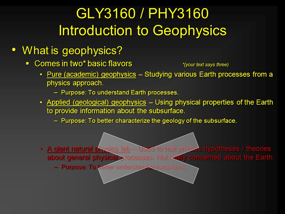 GLY3160 / PHY3160 Introduction to Geophysics What is geophysics.