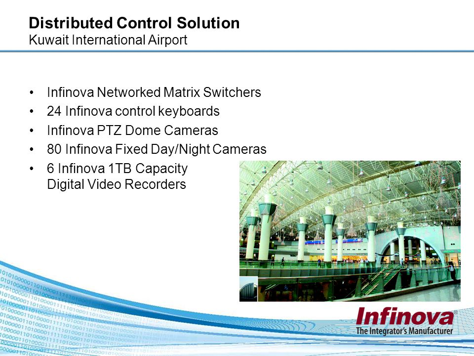 Distributed Control Solution Kuwait International Airport Infinova Networked Matrix Switchers 24 Infinova control keyboards Infinova PTZ Dome Cameras