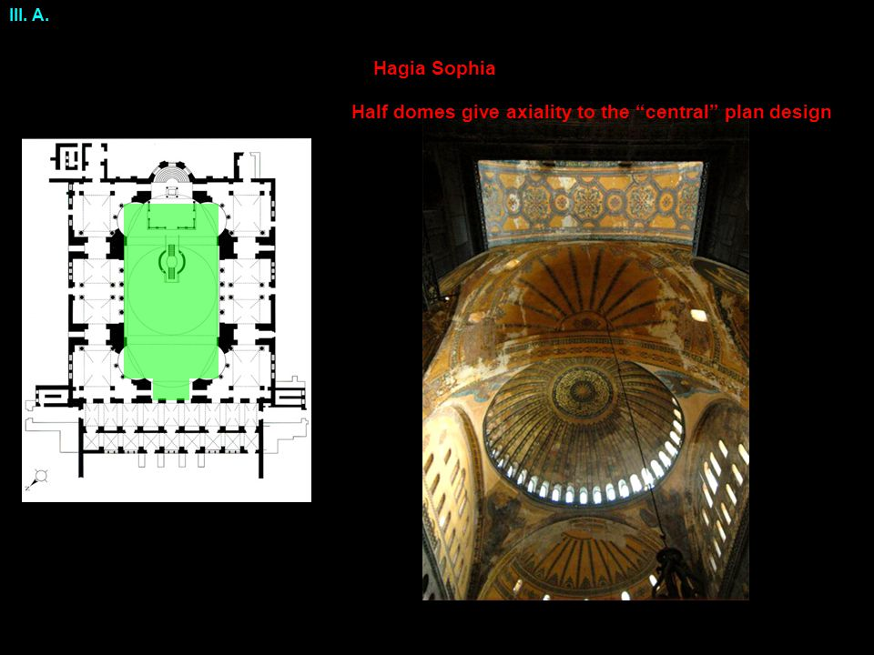 Half domes give axiality to the central plan design III. A.