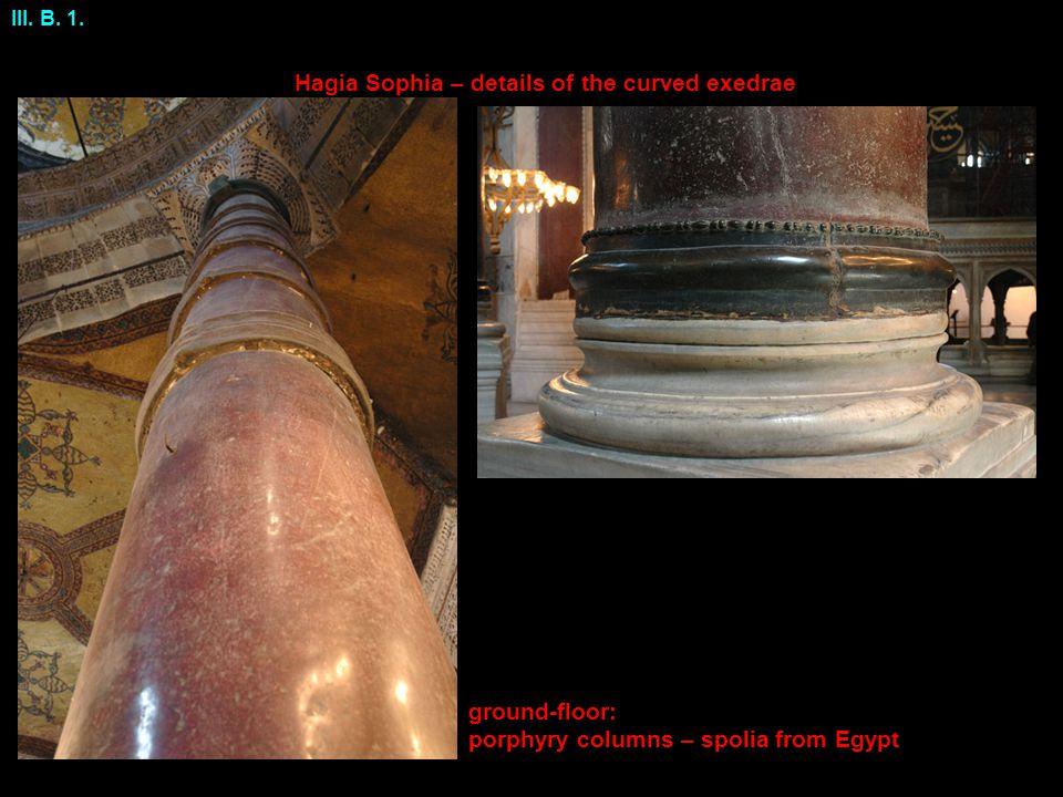 Hagia Sophia – details of the curved exedrae III. B.