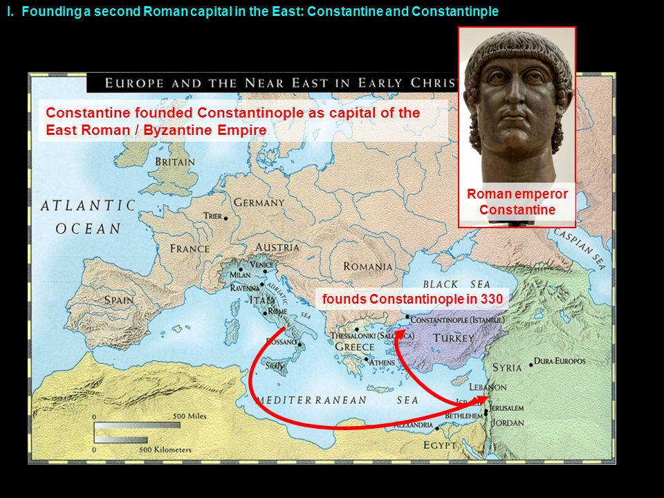 Roman emperor Constantine founds Constantinople in 330 Constantine founded Constantinople as capital of the East Roman / Byzantine Empire I.