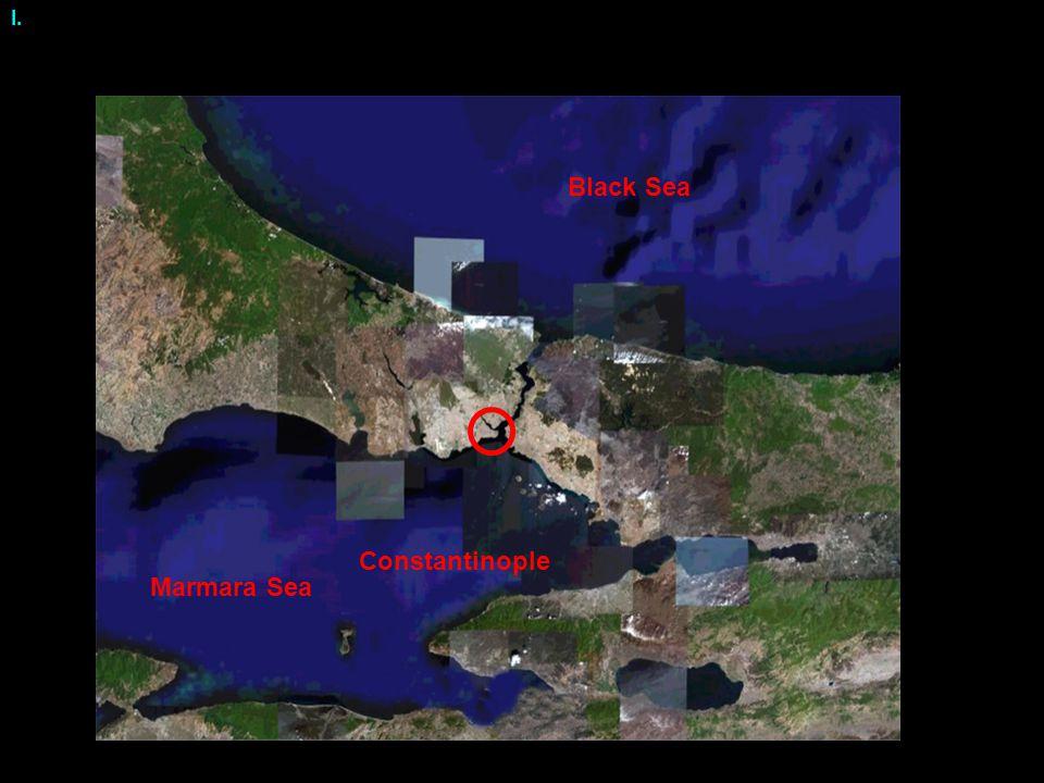 Black Sea Marmara Sea Constantinople I.