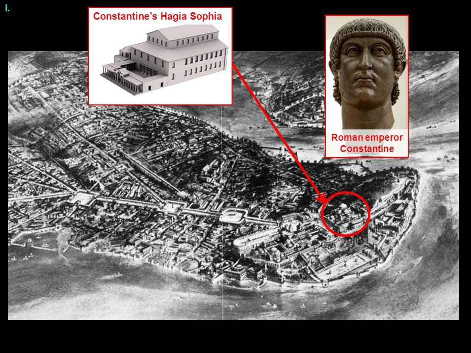 Roman emperor Constantine Constantine's Hagia Sophia I.