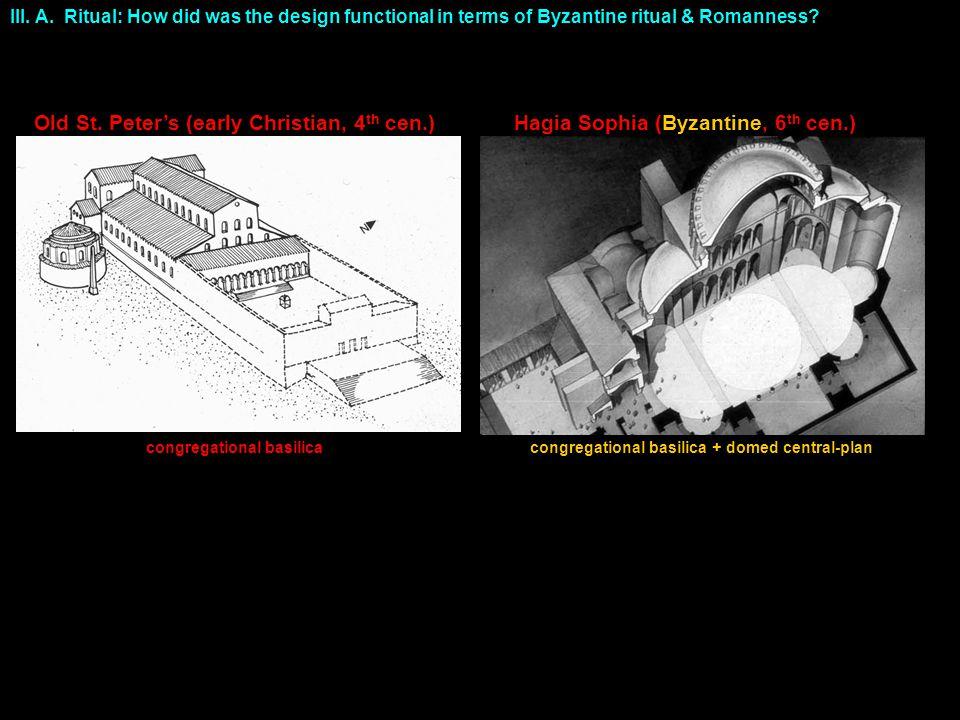 Byzantine Hagia Sophia Classical Pantheon III. C. 2. physical order metaphysical order