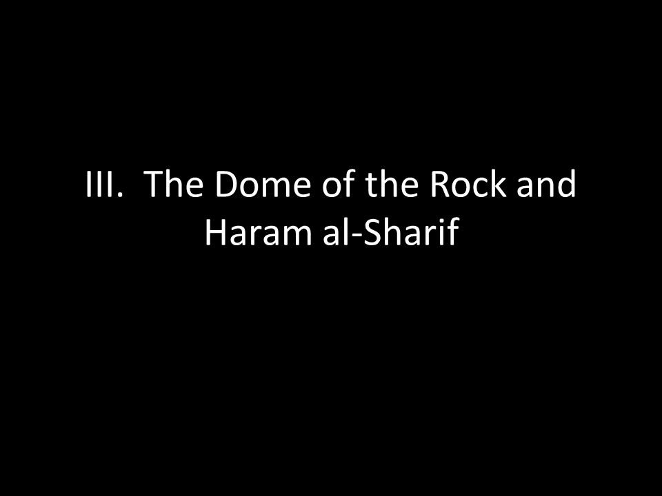 III. The Dome of the Rock and Haram al-Sharif