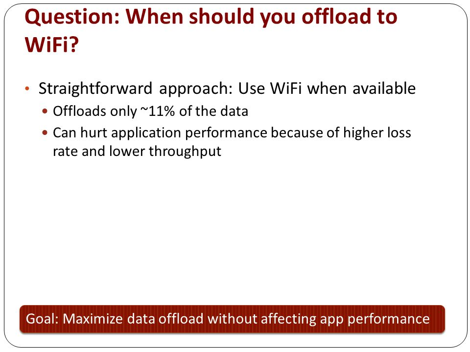 Question: When should you offload to WiFi.