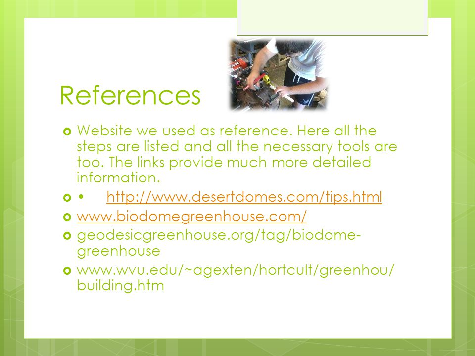 References  Website we used as reference. Here all the steps are listed and all the necessary tools are too. The links provide much more detailed inf