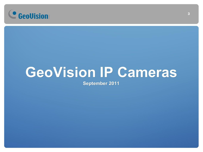GeoVision IP Cameras September 2011 3