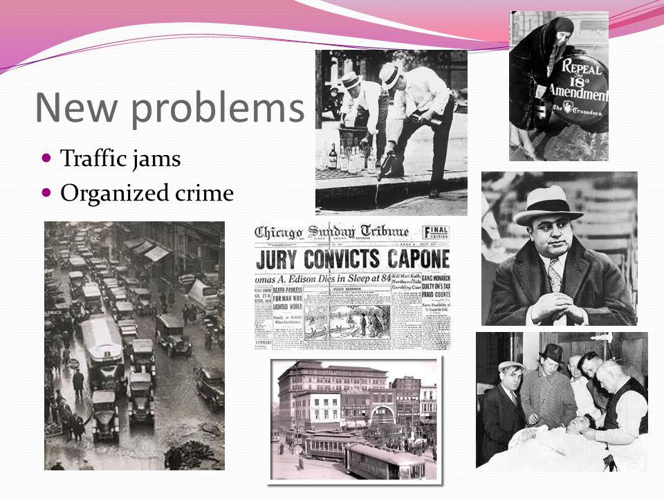 New problems Traffic jams Organized crime