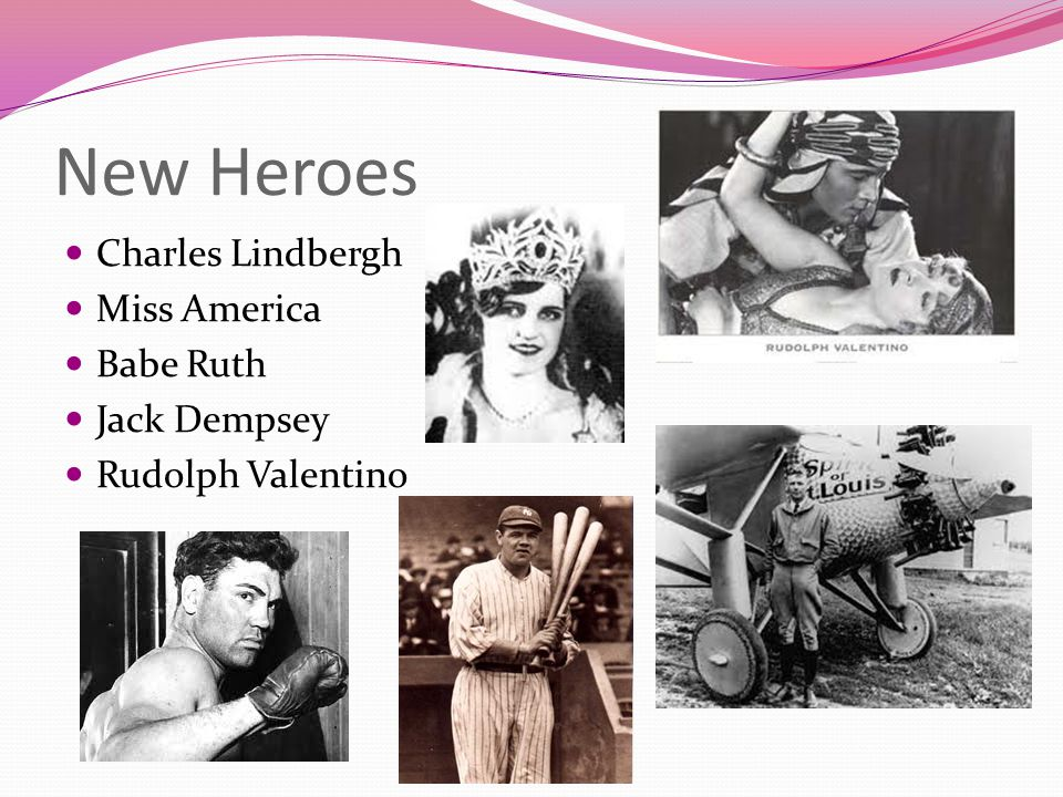 New Heroes Charles Lindbergh Miss America Babe Ruth Jack Dempsey Rudolph Valentino