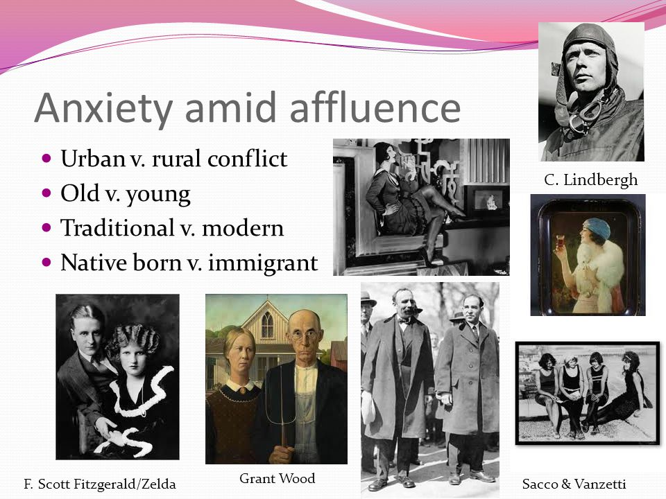 Anxiety amid affluence Urban v. rural conflict Old v.