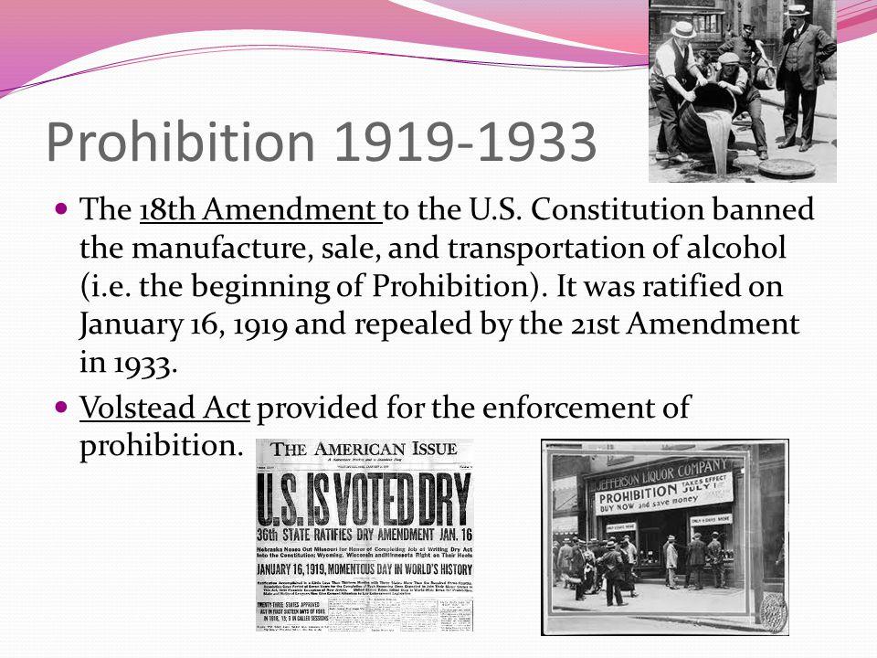 Prohibition 1919-1933 The 18th Amendment to the U.S.
