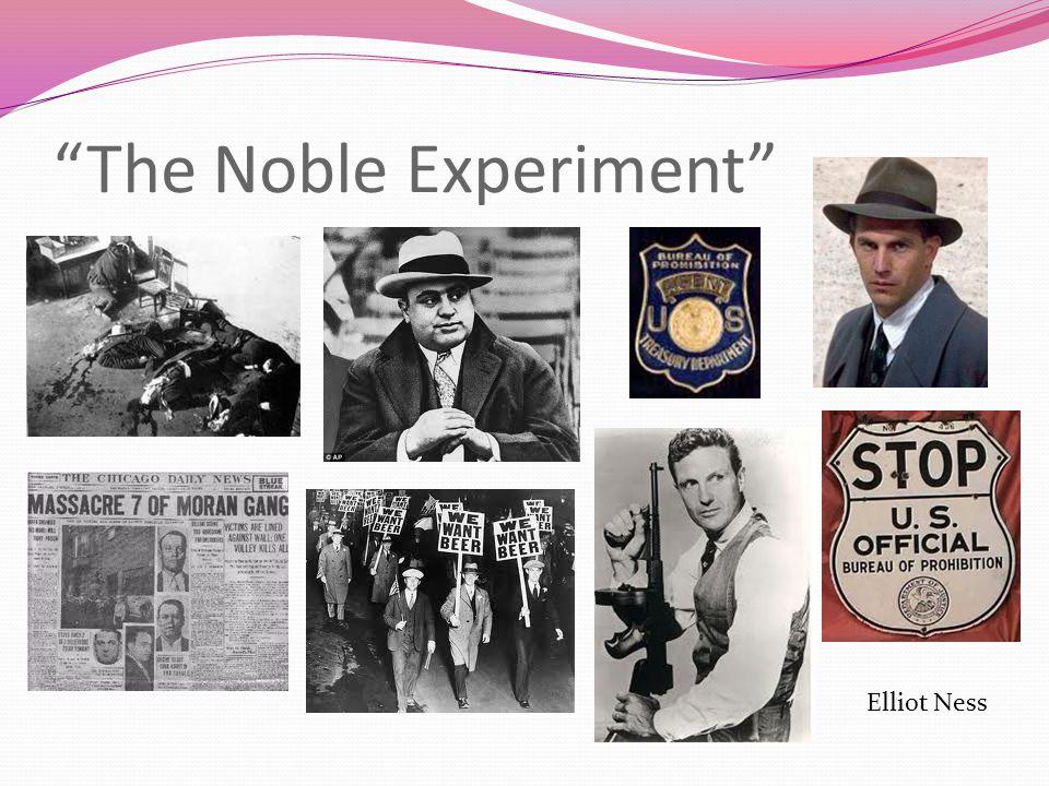 """The Noble Experiment"" Elliot Ness"