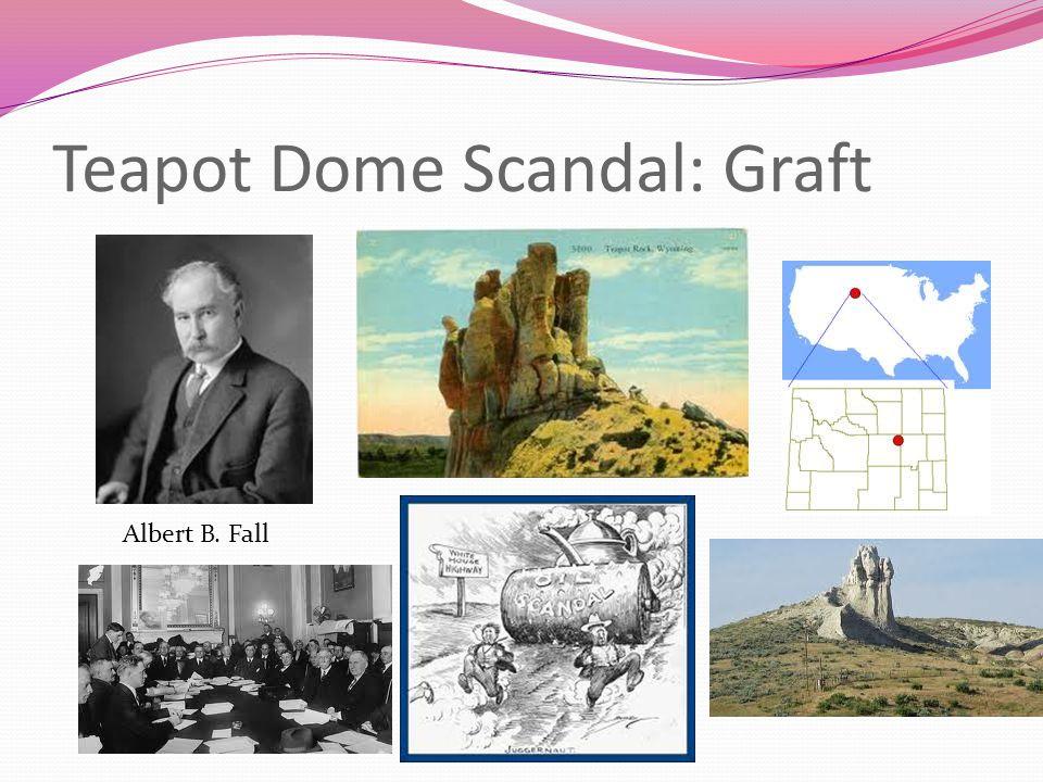 Teapot Dome Scandal: Graft Albert B. Fall