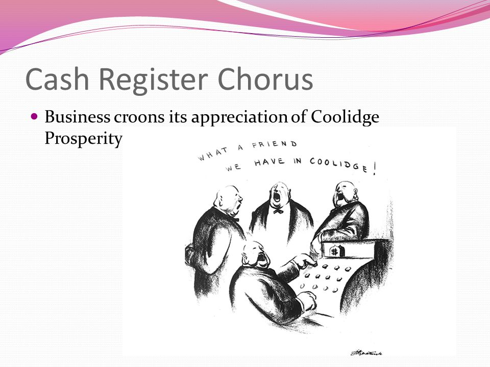 Cash Register Chorus Business croons its appreciation of Coolidge Prosperity.