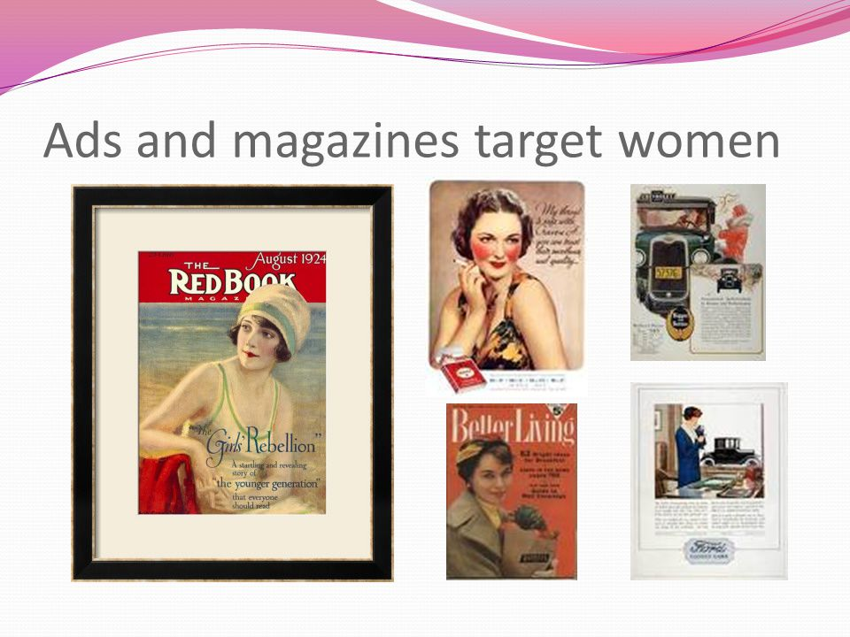 Ads and magazines target women