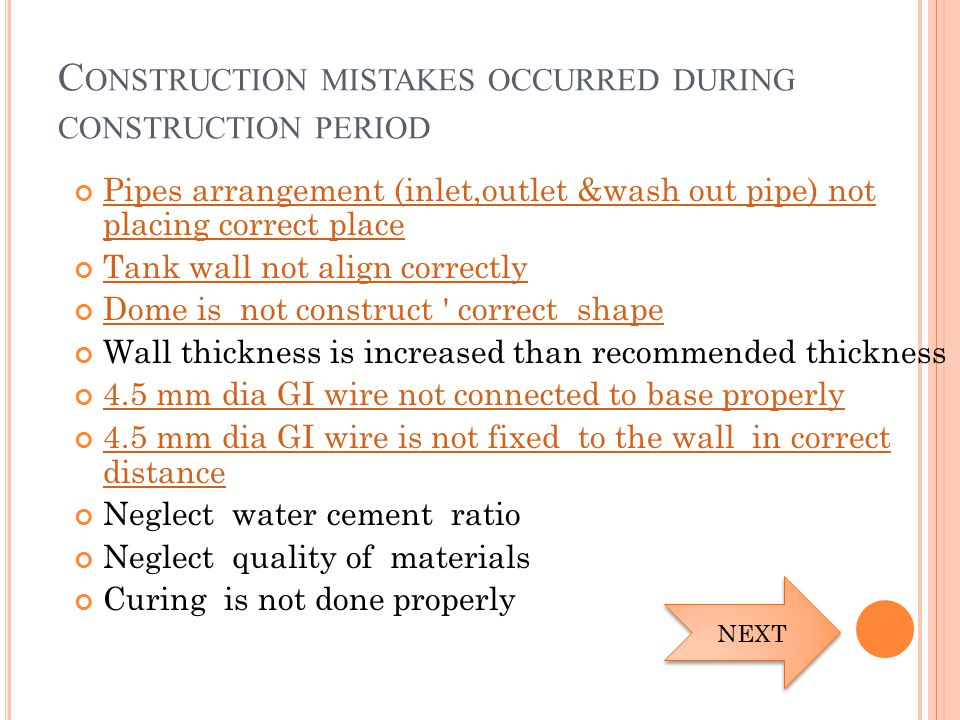 C ONSTRUCTION MISTAKES OCCURRED DURING CONSTRUCTION PERIOD Pipes arrangement (inlet,outlet &wash out pipe) not placing correct place Tank wall not ali