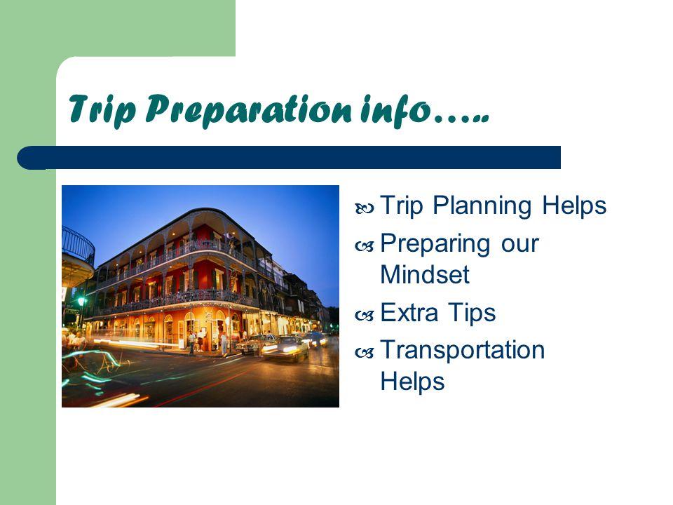 Trip Preparation info…..