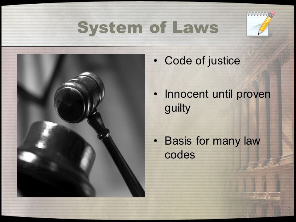 System of Laws today We use a system of laws to keep peace.
