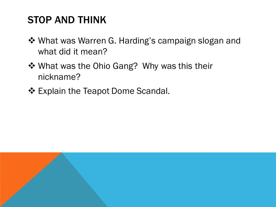 STOP AND THINK  What was Warren G. Harding's campaign slogan and what did it mean.