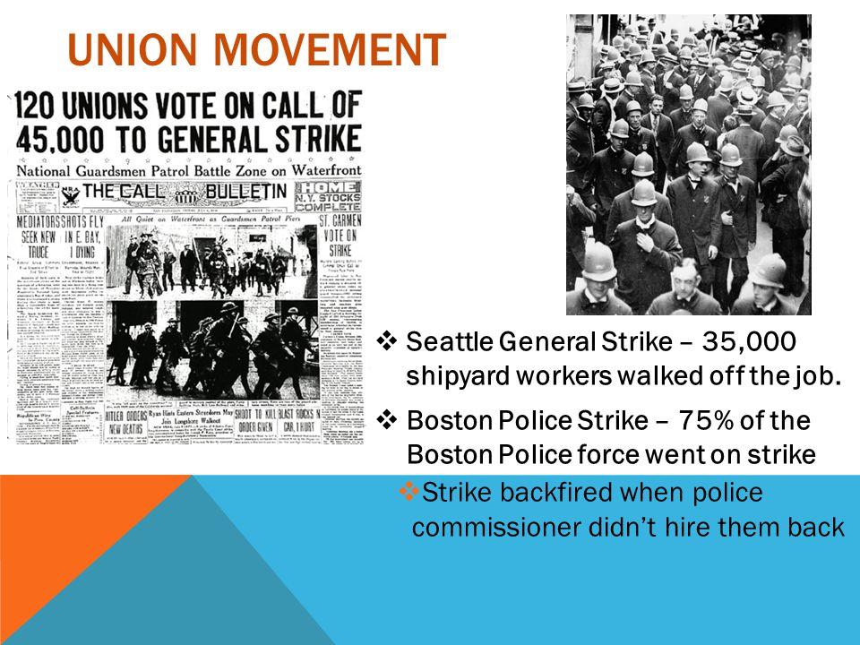 UNION MOVEMENT  Steel Strike – 365,000 Steel workers in Western PA  Steel companies fought against it  Coal Miners Strike – 400,000 men