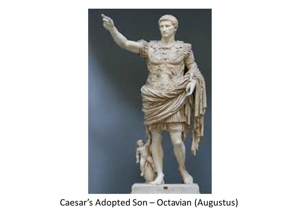 Caesar's Adopted Son – Octavian (Augustus)