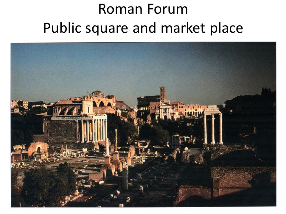 Roman Forum Public square and market place