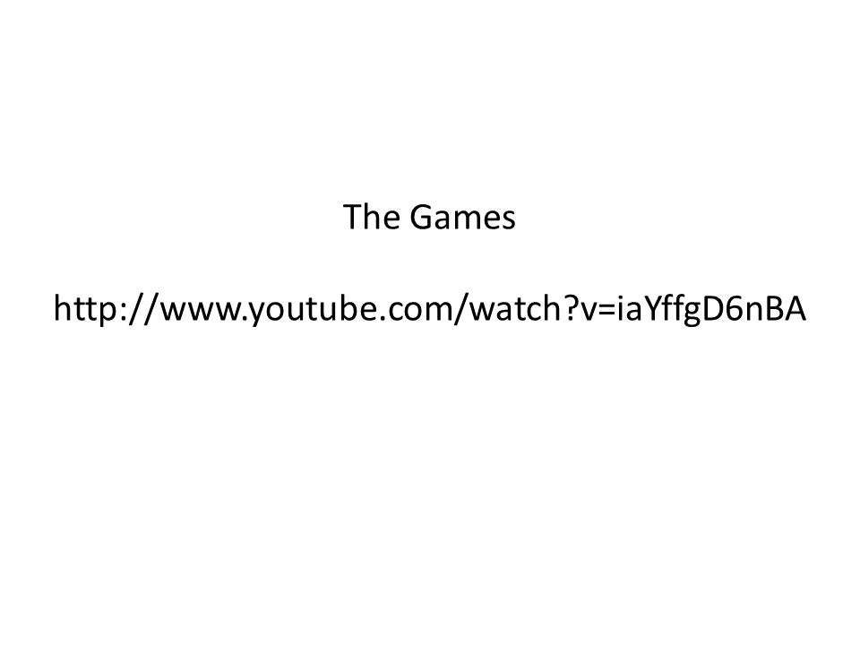 The Games http://www.youtube.com/watch v=iaYffgD6nBA