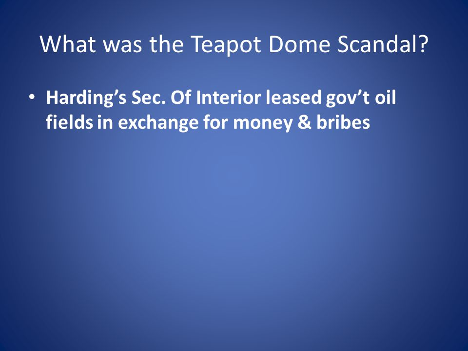 What was the Teapot Dome Scandal. Harding's Sec.