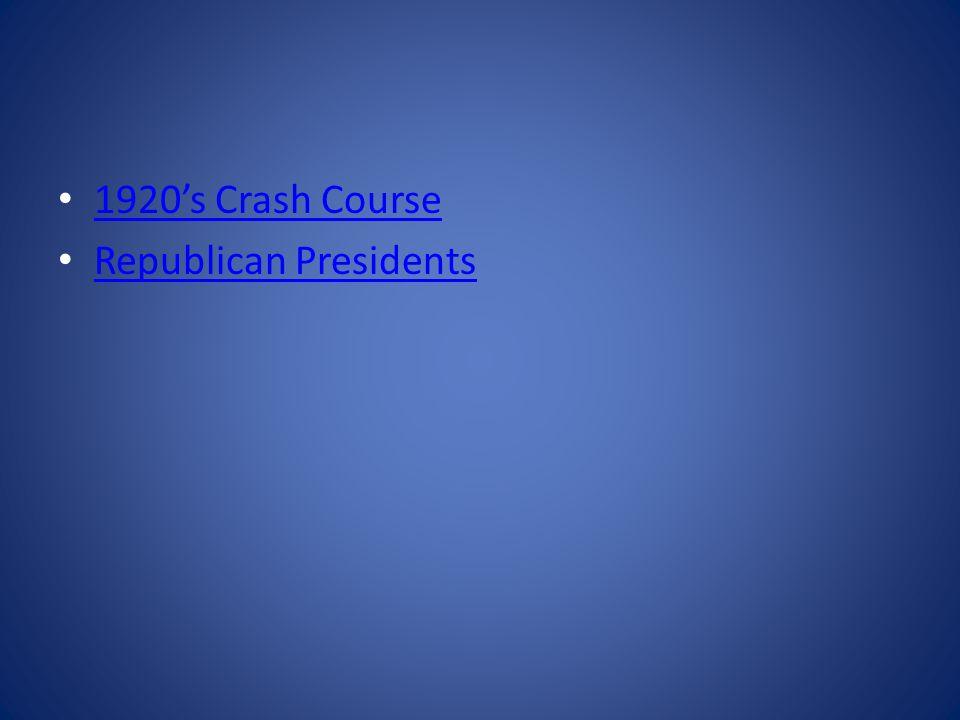 1920's Crash Course Republican Presidents