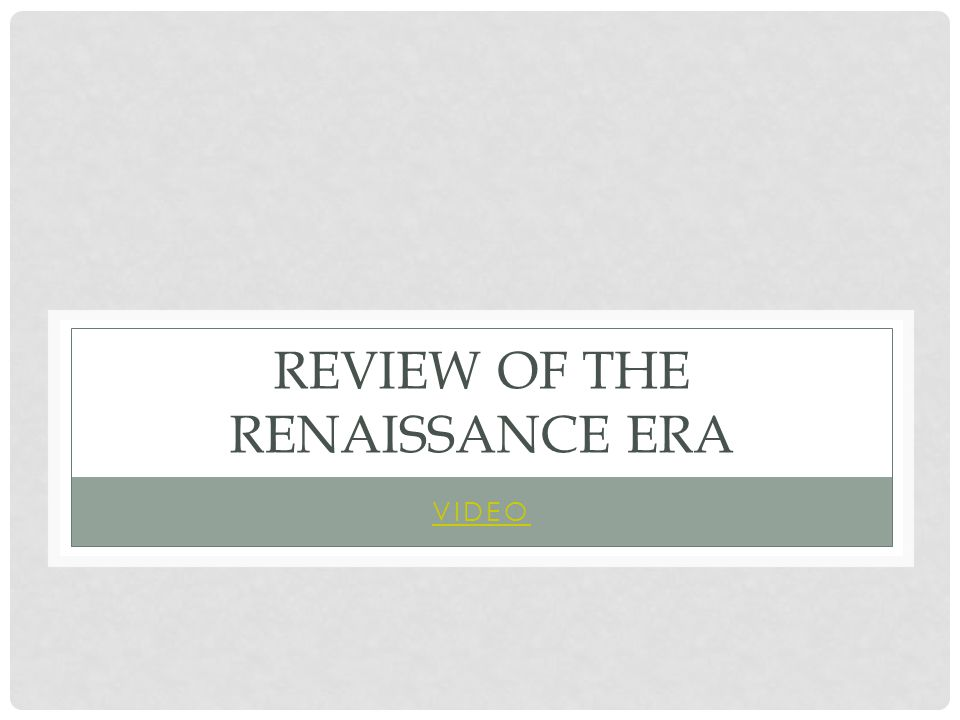 REVIEW OF THE RENAISSANCE ERA VIDEO