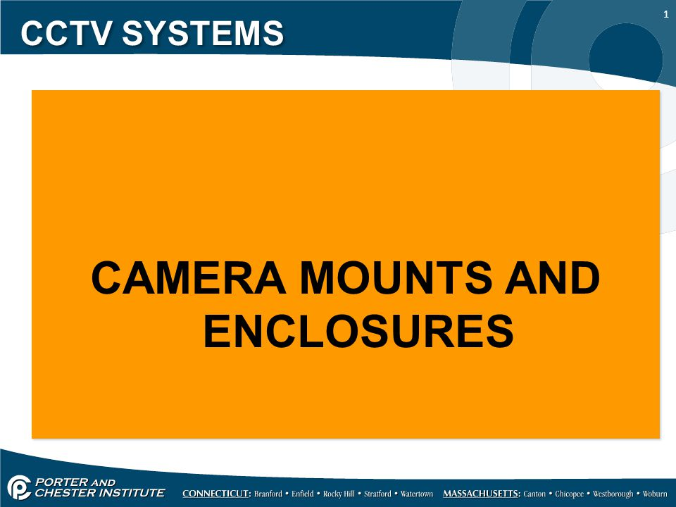 1 CCTV SYSTEMS CAMERA MOUNTS AND ENCLOSURES CAMERA MOUNTS AND ENCLOSURES