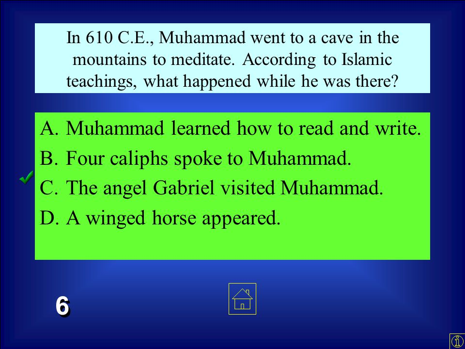 Muhammad was born in the city of… A.Madinah. B.Jerusalem. C.Makkah. D.Cairo. 1 1